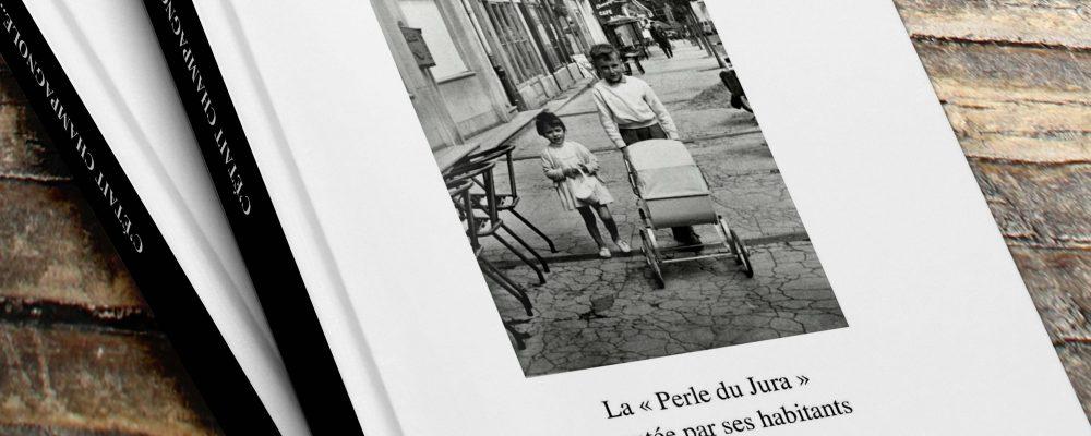 Découvrez le livre C'était Champagnole…avant l'an 2000
