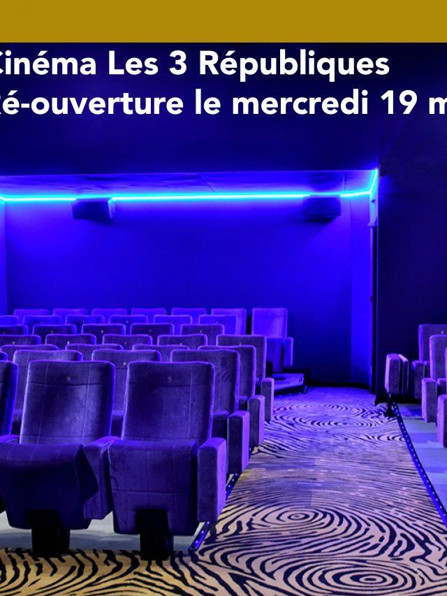 Ré-ouverture du Cinéma les 3 républiques